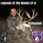 Legend of The Woods EP 9: TurkeyFoot