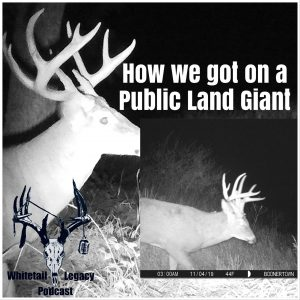 EP: 106 How We Got on a Public Land Giant