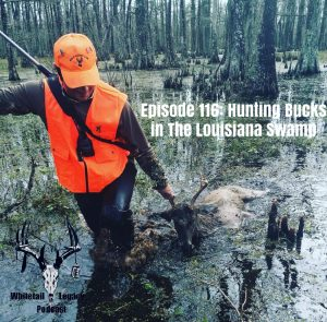 Episode 116: Hunting Bucks in The Louisiana Swamps