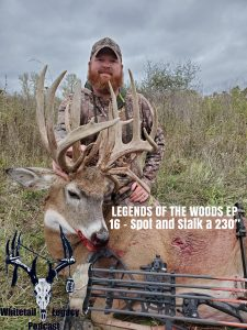 Legends Of The Woods EP 16: Spot and Stalk a 230″