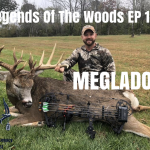 Legends of The Woods EP 14: Megladon