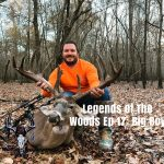 Legends Of The Woods EP 17 – Big Boy