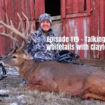 Episode 119 – Talking Elk and Whitetails With Clayton Coyle