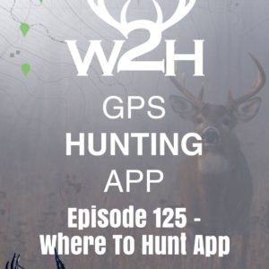 Episode 125 – Where To Hunt App