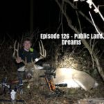 Episode 126 – Public Land Dreams
