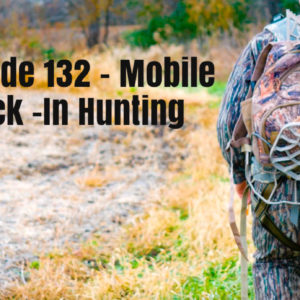 Episode 132 – Mobile Pack – In Hunting