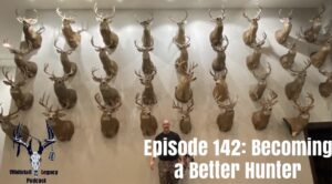 Episode 142 – Becoming a Better Hunter