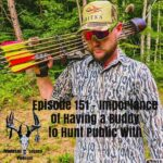 Episode 151 – Importance Of Having a Buddy To Hunt Public With