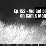 Episode 152 – We Got Big Bucks On Cam & Magnum