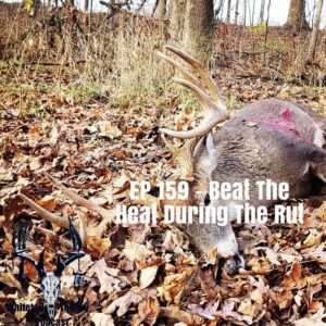 Episode 159 – Beat The Heat In The Rut