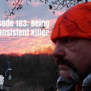 Episode 163 – Being A Consistent Killer