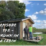 Episode 172 – Drunk in a Cabin