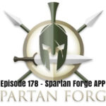 Episode 178 – Spartan Forge App