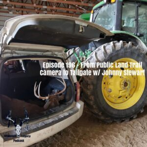 Episode 196 – From Public Land Trail Camera to Tailgate